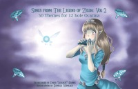 Songs from the Legend of Zelda for the 12 Hole Ocarina Volume 2 Songbook (SO-12ZELDA-SB-VOL2)